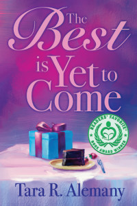 The Best is Yet to Come by Tara R. Alemany