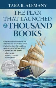 The Plan that Launched a Thousand Books by Tara R. Alemany - endorsement example