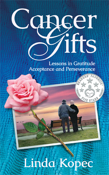 Cancer Gifts by Linda Kopec